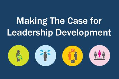 Making the case for leadership development